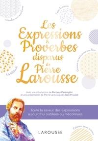 Collectif - Les expressions disparues de Pierre Larousse.