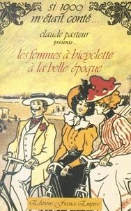 Collectif et Claude Pasteur - Les femmes à bicyclette à la Belle époque.