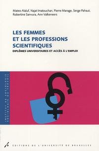 Collectif - Les femmes et les professions scientifiques - Diplômes universitaires et accès à l'emploi.