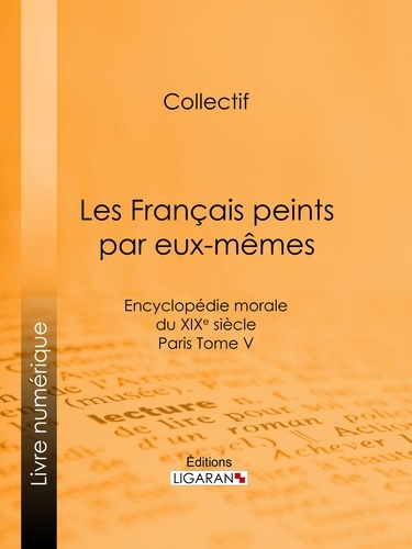 Les Français peints par eux-mêmes. Encyclopédie morale du XIXe siècle - Paris Tome V