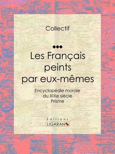 Les Français peints par eux-mêmes. Encyclopédie morale du XIXe siècle - Prisme