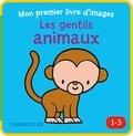 Collectif - Les gentils animaux (1-3 a.) Mon premier livre d'images -.