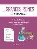 Collectif - Les Grandes reines de France.