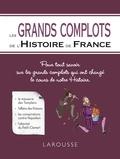 Collectif - Les Grands complots de l'Histoire de France.
