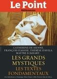 Collectif - Les Grands mystiques - Les textes de Catherine de Sienne, Thérèse de Lisieux, François d'Assise, Thérèse d'Avilla, Maître Eckhart..
