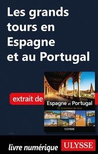 Téléchargement gratuit de livres électroniques en format pdf Les grands tours en Espagne et au Portugal in French