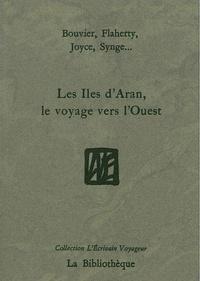 Collectif - Les îles d'Aran, le voyage vers l'Ouest.