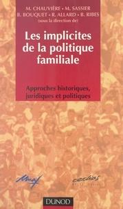 Collectif et Régis Allard - Les implicites de la politique familiale - Approches historiques, juridiques et politiques.