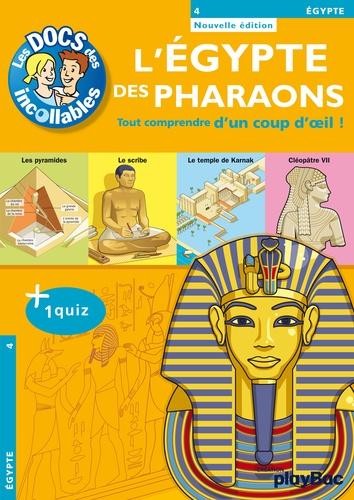 Les Incollables : L'Egypte des Pharaons. Tout comprendre d'un coup d'oeil !