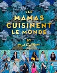 Collectif - Les mamas cuisinent le monde.