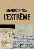 Collectif - Les manuscrits de l'extrême.