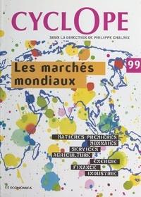 Collectif et Philippe Chalmin - LES MARCHES MONDIAUX - Cyclope 1999.