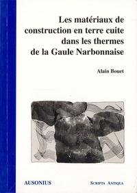 Collectif - Les matériaux de construction en terre cuite dans les thermes de la Gaule narbonnaise.