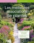 Collectif - Les meilleures associations de plantes.