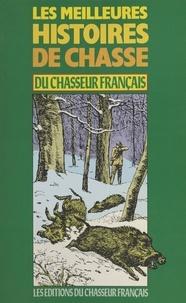 Collectif - Les Meilleures histoires de chasse du Chasseur français (1).