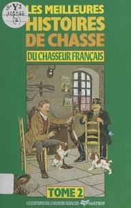 Collectif - Les Meilleures histoires de chasse du Chasseur français (2).