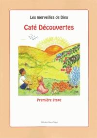 Collectif - Les merveilles de Dieu - Caté découvertes - Première étape.