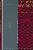 Collectif - Les mots distordus - Ce que les musiques font de la littérature.