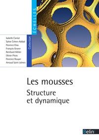 Collectif - Les mousses. Structure et dynamique - Structure et dynamique.