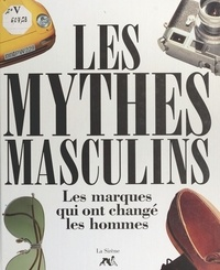 Collectif - Les mythes masculins.