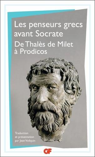 Collectif - LES PENSEURS GRECS AVANT SOCRATE. - De Thales de Milet à Prodicos.