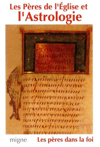 Collectif - Les Pères de l'Eglise et l'Astrologie - Origène, Méthode, Basile, Grégoire de Nysse, Diodore, Procope de Gaza, Jean Philopon.