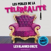Collectif - Les perles de la téléréalité - Les blagues culte.