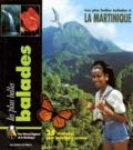 Collectif - Les plus belles balades à la Martinique - 25 itinéraires pour baladeurs curieux.