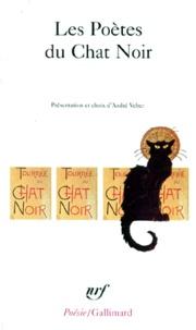 Collectif et André Velter - Les poètes du Chat noir.