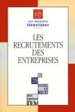 Collectif - Les recrutements des entreprises.