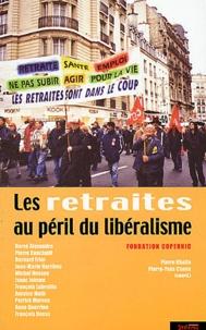 Histoiresdenlire.be Les retraites au péril du libéralisme. 3ème édition Image