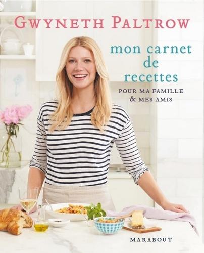 Les secrets de cuisine de Gwyneth Paltrow