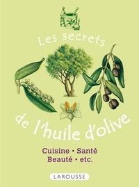 Collectif - Les secrets de l'huile d'olive.