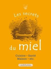 Collectif - Les Secrets du miel - 50 usages incontournables.