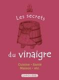 Collectif - Les Secrets du vinaigre - 50 usages incontournables.