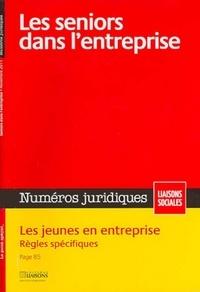 Collectif - Les séniors dans l'entreprise - Novembre 2011. Les jeunes en entreprise. Règles spécifiques..
