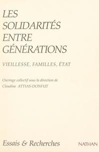 Collectif et Claudine Attias-Donfut - Les solidarités entre générations - Vieillesse, familles, État.