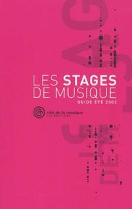 Collectif - Les stages de musique. - Guide été 2003.