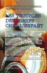 LES TROUBLES DEPRESSIFS CHEZ LENFANT. Reconnaître, Soigner, Prévenir, Devenir, 2ème conférence de Consensus.pdf