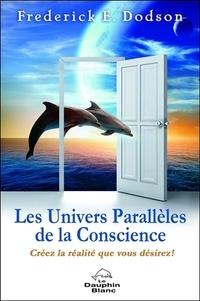Les univers parallèles de la conscience - Créez la realité que vous désirez.pdf