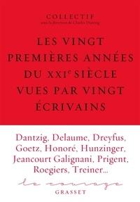 Collectif - Les vingt premières années du XXIe siècle racontées par vingt écrivains - Le Courage 6 sous la direction de Charles Dantzig.