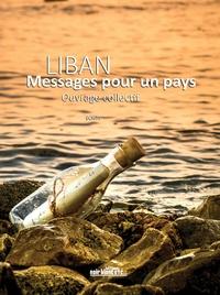 Collectif - Liban - Messages pour un pays.