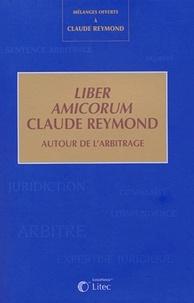 Liber amicorum Claude Reymond - Autour de larbitrage, mélanges.pdf