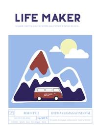 Collectif - Life Maker Road-trip au pays du Mont-Blanc.