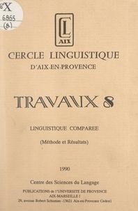Collectif et  Cercle linguistique d'Aix-en-P - Linguistique comparée - Méthode et résultats.