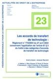 Collectif Litec - Les accords de transfert de technologie - Règlement n°772/2004 du 27 avril 2004.