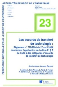 Collectif Litec - Les accords de transfert de technologie - Règlement n°772/2004 du 27 avril 2004.