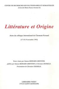 Collectif - Littérature et origine - Actes du colloque international de Clermont-Ferrand, 17-18-19 novembre 1993.