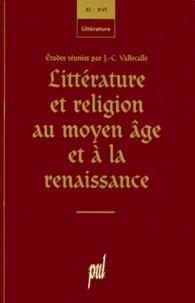 Collectif - Littérature et religion au Moyen âge et à la Renaissance.