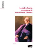 Collectif - Louis Duchesne, incontournable monument de l'histoire.